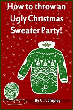 Tips & Ideas to Plan an Ugly Christmas Sweater Party – Ugly Sweaters By City