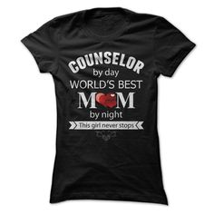 Counselor by day - Worlds best Mom by night T Shirt, Hoodie, Sweatshirt