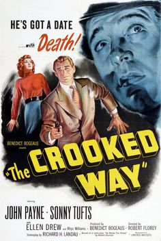 The Crooked Way (1949) - John Payne, Sonny Tufts, Ellen Drew