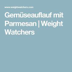 Gemüseauflauf mit Parmesan | Weight Watchers