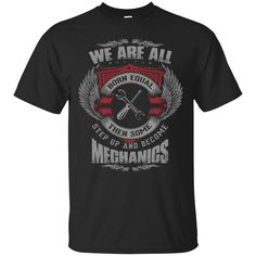 If you like it, please share:  We Are All Mechan....  Check it out here!  http://teecraft.net/products/we-are-all-mechanics-shirt-hoodie-tank?utm_campaign=social_autopilot&utm_source=pin&utm_medium=pin.  #tshirt  #hoodie  #tank  #mugs  #teecraft