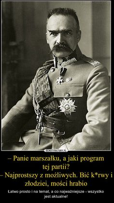 Jozef Pilsudski - The greatest warrior in modern Polish history, he escaped three prisons, defeated the Russian Army, and became hero to his people. Famous Polish People, Polish Government, Poland History, Warsaw Pact, Military History, Bearded Men, Historical Photos, World War, 12 Maja
