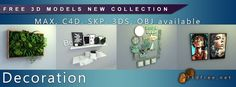 New 3D models Free Download Collection - Decoration (Format: MAX, C4D, SKP, OBJ, 3DS and etc available)