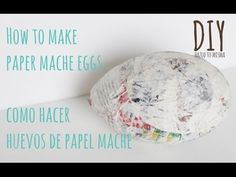 How to Make Paper Mache Eggs | Como hacer huevos de papel mache | Easter | Pascuas