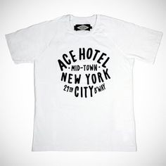 must go to an Ace Hotel.on the bucket list! Typography Logo, Typography Design, Logos, Graphic Tee Shirts, T Shirts, Ace Hotel, Tee Shirt Designs, Printed Tees, Look Fashion