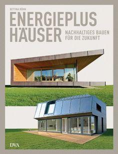 Energieplushäuser: Nachhaltiges Bauen für die Zukunft von Bettina Rühm http://www.amazon.de/dp/3421038910/ref=cm_sw_r_pi_dp_pMZXwb03V60HV