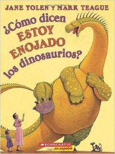 como dicen estoy enojado los dinosaurios -Jane Yolen y Mark Teague 5/15