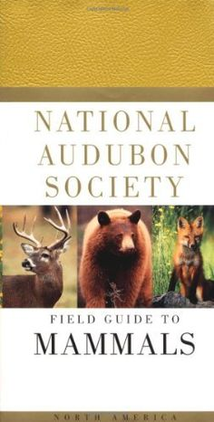 National Audubon Society Field Guide to North American Mammals: (Revised and Expanded) (National Audubon Society Field Guides) by National Audubon Society. $13.57. Series - National Audubon Society Field Guides. Publisher: Alfred A. Knopf; 2nd edition (May 21, 1996)