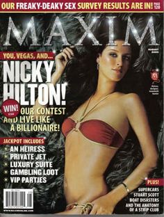 Nicky Hilton (August 2005) – As if one Hilton sister wasn't enough. If Nicky was looking to outdo Paris, then she should have done a sex tape, not a photo shoot