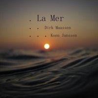 La Mer (Collaboration between Dirk Maassen & Koen Janssen) by Koen Janssen Music on SoundCloud