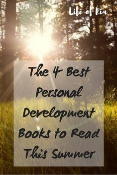 4 Personal Development Books to Read This Summer ~ Life of Ria Personal Development Books, Top Blogs, Motivation Goals, Finding Happiness, Marriage Relationship, Coping Skills, Best Self, Healthy Relationships, Self Improvement