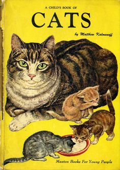 A Child's Book of Cats, 1957, text by Marion Carr, editor Junior Natural History Magazine and pictures by Matthew Kalmenoff, staff artist, American Museum of Natural History...Maxton Publishers, Inc.