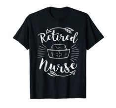 """Retirement Nurse Shirt - Funny Retired Nurse Shirt: Our Retirement Nurse """"Retired Nurse"""" T-Shirt is the perfect gift idea for Men and Women who are retiring this year. It's a great nurse appreciation gift for a birthday or Christmas. People who celebrating pension will love this funny Retirement Nurse tee shirt. It's the perfect gift for retired nurses or retired colleagues. Get this present for the best nurse in your life! Nurse Appreciation Gifts, Tee Shirts, Tees, Nurses, Retirement, Birthday, Funny, People, Christmas"""