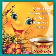 Kartka 🤗Miłej Soboty! | E-kartki.net.pl Good Day, Tweety, Fictional Characters, Polish, Google, Buen Dia, Good Morning, Vitreous Enamel, Hapy Day