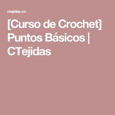 [Curso de Crochet] Puntos Básicos | CTejidas
