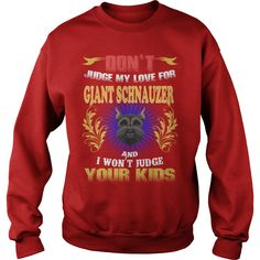 GIANT SCHNAUZER Don't Judge My Love GIANT SCHNAUZER #gift #ideas #Popular #Everything #Videos #Shop #Animals #pets #Architecture #Art #Cars #motorcycles #Celebrities #DIY #crafts #Design #Education #Entertainment #Food #drink #Gardening #Geek #Hair #beauty #Health #fitness #History #Holidays #events #Home decor #Humor #Illustrations #posters #Kids #parenting #Men #Outdoors #Photography #Products #Quotes #Science #nature #Sports #Tattoos #Technology #Travel #Weddings #Women