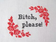 Bitch, please