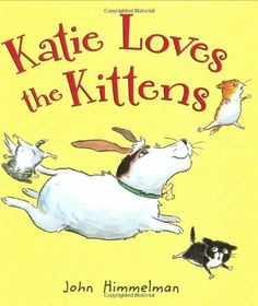Katie Loves the Kittens by John Himmelman. I just discovered this book and love it! Sweet story for the preschool set. This Is A Book, Love Book, Little Kittens, Little Dogs, Books To Read, My Books, Self Control, Reading Levels, School Counselor