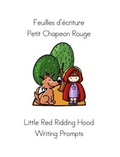 French Fairy Tale Writing Prompts Little Red Riding Hood - Petit Chaperon Rouge Narrative Writing Prompts, Writing Prompts 2nd Grade, Writing Prompts Funny, Writing Prompts For Kids, French Fairy Tales, Funny Romance, Core French, Teaching French, Red Riding Hood