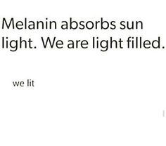 Melanin Quotes Literally The Best Definition  My Black Is Beautiful  Pinterest