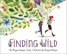 Author: Wagner Lloyd, Megan Hardback A lovely, lyrical picture book with gorgeous illustrations that explores the ways the wild makes itself known to us and how much closer it is than we think. There are so many places that wild can exist, if only you. The Reader, Can You Find It, Wild Book, Wild Creatures, All Nature, Nature Study, Child Love, Children's Book Illustration, Book Illustrations