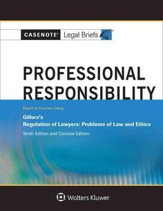 Casenote Legal Briefs for Professional Responsibility, Keyed to Gillers