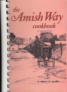 vintage amish cookbooks   The Amish Way of Life Cookbook Adrienne F. Lund Vintage 1981. #amish # ...