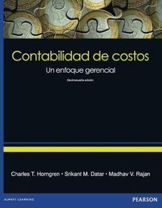 Contabilidad de costos : un enfoque gerencial / Charles T. Horngren, Srikant M. Datar, Madhav V. Rajan. 14th ed. (2012)