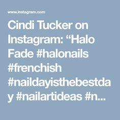 """Cindi Tucker on Instagram: """"Halo Fade #halonails #frenchish #naildayisthebestday #nailartideas #nailfeatures #nailsofinstagram #nailartoftheday #nailsartideas #nails…"""""""