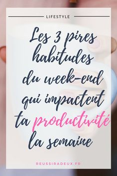 Les 3 pires habitudes du week-end qui impactent ta productivité la semaine Good To Know, Feel Good, Organization Bullet Journal, Burn Out, Week End, Motivation, More Than Words, Getting Organized, Happy Life