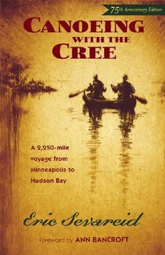 This is a classic adventure story and it's true! The diary that future journalist Eric Sevareid kept in 1930 while canoeing with a friend from Minneapolis to Hudson Bay. The pair traveled over 2,250 miles of rivers and lakes, through difficult portages, helped along the way by Cree Indians, traders, and homesteaders.  Brave and naive, they made it!