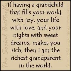 Rich with blessings and that's something no amount of money can buy- love you Blakely & Adalyn Grandpa Quotes, Quotes To Live By, Me Quotes, Quotes About Grandchildren, Mom And Grandma, Grandmother Quotes, Grandmothers Love, Scrapbook Quotes, Grandparents Day