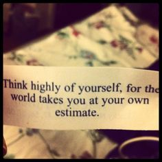 the world takes you at your own estimate