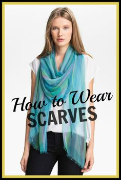Improving Me in 2013: Day 19 {Accessory Tip: Scarves} Tips on how to wear and tie scarves.