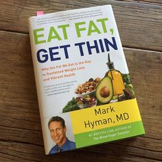 Eat Fat Get Thin provides an excellent overview of why fat is so important, how to address obesity, heart disease, and diabetes, and recipes. Mark Hyman Books, Dr Mark Hyman, Dr Hyman, Health Guru, Gut Health, Heart Healthy Recipes, Delicious Recipes, Paleo Recipes, Free Recipes