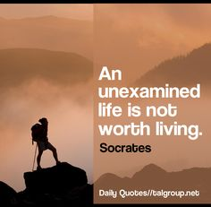 Career Lesson: An unexamined life is not worth living. #Leadership #Quote #Mentorship #Business #KeepDreaming