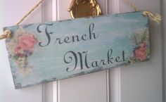 French Market Sign Shabby Chic Romantic Cottage by HickoryandLace