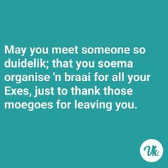 Lag man - dit is goed vir jou jy weet! K Quotes, Afrikaans Quotes, Meeting Someone, Mottos, My Journal, Word Porn, Cape Town, Laugh Out Loud, Languages