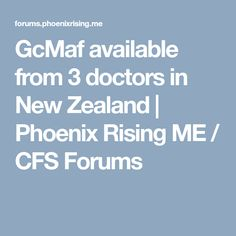 GcMaf available from 3 doctors in New Zealand   Phoenix Rising ME / CFS Forums