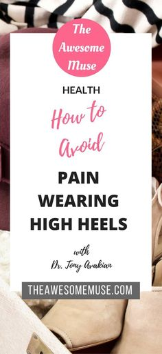 How to avoid pain while wearing heels. In this interview with podiatrist, Dr. Tony Avakian, we look at ways to minimize foot pain when wearing beautiful high heels. His 6 tips to reduce foot pain can really make wearing heels much more tolerable. If you get sore feet or experience foot pain when wearing dress shoes, these tips may help.