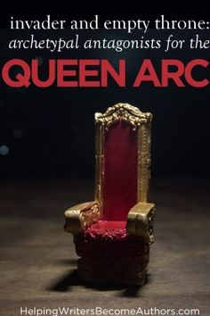 Archetypal Antagonists for the Queen Arc: Invader and Empty Throne - Helping Writers Become Authors Authors, Writers, Dark Power, Writing Characters, Writing Resources, Queen, Life Cycles, Archetypes, Creative Writing