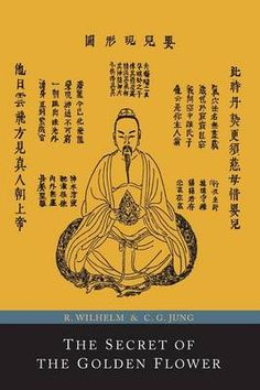 The secret of the golden flower : a Chinese book of life an ancient Taoist Alchemical text Keywords: Carl Jung; Richard Wilhelm; Taoist; Alchemy