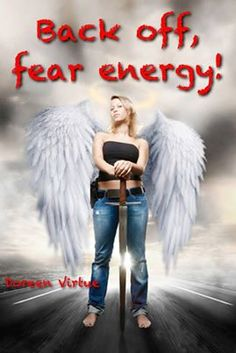 Back off, fear energy!!!