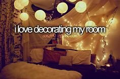 i love decorating my room