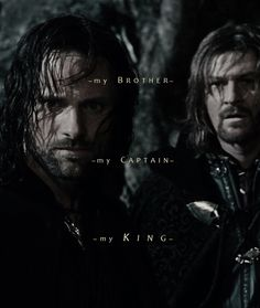 My brother, my captain, my king. Aragorn and Boromir Aragorn, Legolas, Fellowship Of The Ring, Lord Of The Rings, Samwise Gamgee, O Hobbit, J. R. R. Tolkien, Viggo Mortensen, Into The West