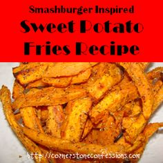 The Best Sweet Potato Fries Recipe - Cornerstone Confessions {Fruits & Vegetables 35}