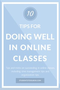 10 Tips For Doing Well In Online Classes | Students Toolbox