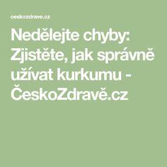 Nedělejte chyby: Zjistěte, jak správně užívat kurkumu - ČeskoZdravě.cz