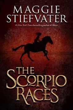 The Scorpio Races by Maggie Stiefvater | 25 YA Books For Adults Who Don't Read YA