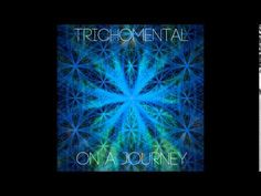 Trichomental - On a Journey - YouTube